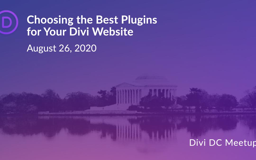 Divi DC Meetup Event: Choosing the Best WordPress Plugins for Your Divi Website